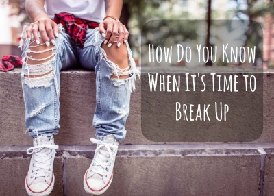 how-do-you-know-when-its-time-to-break-up