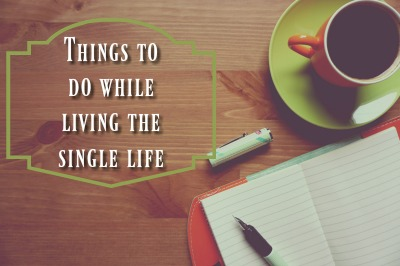 things to do while living the single life