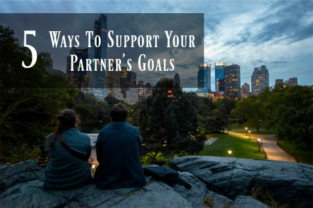 How to support my partners goals